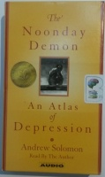 The Noonday Demon - An Atlas of Depression written by Andrew Solomon performed by Andrew Solomon on Cassette (Abridged)